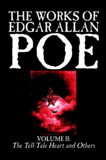 The Works of Edgar Allan Poe, Vol. II of V : The Tell-Tale Heart and Others, Fiction, Classics, Literary Collections, Hardback Book