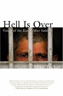 Hell Is Over : Voices of the Kurds After Saddam, Undefined Book