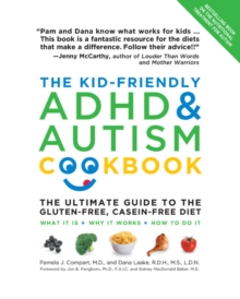 The Kid-Friendly ADHD & Autism Cookbook : The Ultimate Guide to the Gluten-Free, Casein-Free Diet, Paperback Book