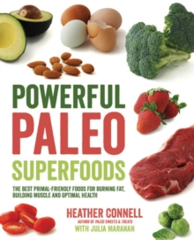 Powerful Paleo Superfoods : The Best Primal-Friendly Foods for Burning Fat, Building Muscle and Optimal Health, Paperback / softback Book