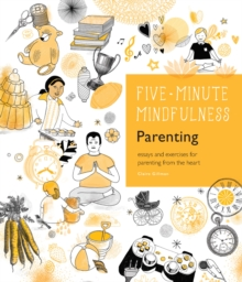 5-Minute Mindfulness: Parenting : Essays and Exercises for Parenting from the Heart, Hardback Book
