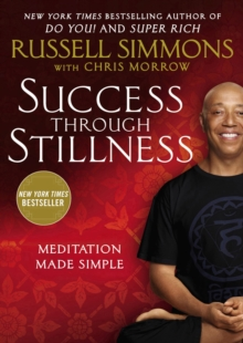Success Through Stillness : Meditation Made Simple, Paperback / softback Book
