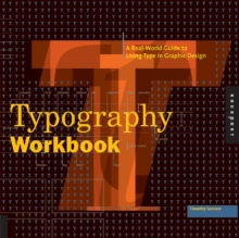 Typography Workbook : A Real-world Guide to Using Type in Graphic Design, Paperback Book