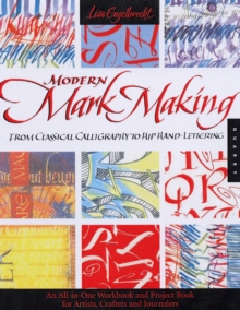Modern Mark Making : From Classical Calligraphy to Hip Hand-Lettering, Hardback Book