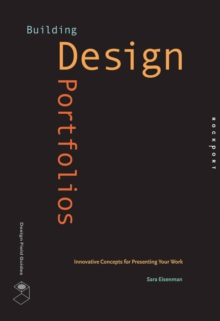 Building Design Portfolios : Innovative Concepts for Presenting Your Work, Paperback Book