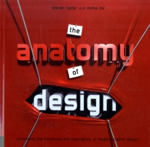 Anatomy of Design : Uncovering the Influences and Inspiration in Modern Graphic Design, Paperback Book