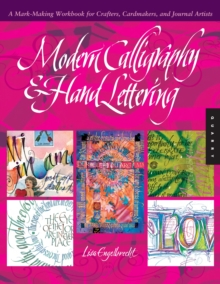 Modern Calligraphy & Hand Lettering : A Mark-Making Workbook for Crafters, Cardmakers, and Journal Artists, Paperback / softback Book