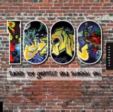 1,000 Ideas for Graffiti and Street Art : Murals, Tags, and More from Artists Around the World, Paperback / softback Book