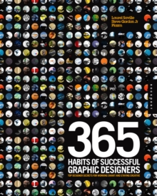 365 Habits of Successful Graphic Designers : Insider Secrets from Top Designers on Working Smart and Staying Creative, Paperback Book