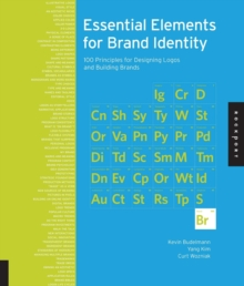 Essential Elements for Brand Identity : 100 Principles for Designing Logos and Building Brands, Paperback / softback Book