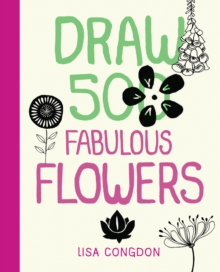 Draw 500 Fabulous Flowers : A Sketchbook for Artists, Designers, and Doodlers, Paperback Book
