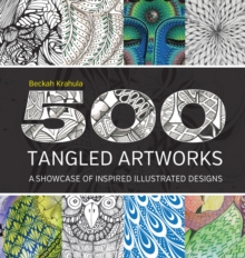 500 Tangled Artworks : A Showcase of Inspired Illustrated Designs, Paperback Book
