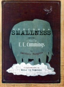 Enormous Smallness : A Story of E. E. Cummings, Hardback Book