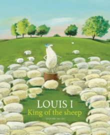 Louis I, King of the Sheep, Hardback Book