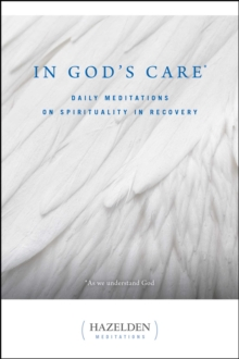 In God's Care : Daily Meditations on Spirituality in Recovery, EPUB eBook