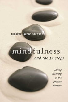 Mindfulness And The 12 Steps, Paperback / softback Book