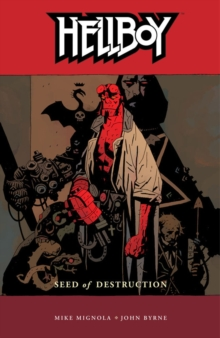 Hellboy Volume 1: Seed of Destruction, Paperback Book