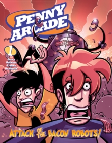 Penny Arcade Volume 1: Attack of the Bacon Robots!, Paperback Book