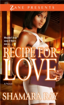 Recipe For Love : A Novel, Paperback / softback Book