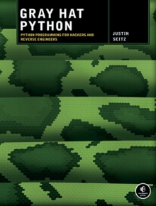 Gray Hat Python, Paperback / softback Book