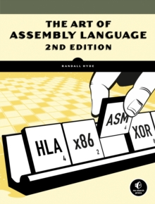 The Art Of Assembly Language, 2nd Edition, Paperback / softback Book