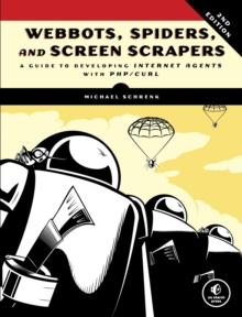 Webbots, Spiders, And Screen Scrapers, 2nd Edition, Paperback / softback Book