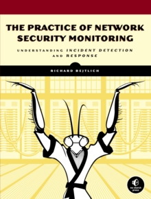 The Practice Of Network Security Monitoring, Paperback / softback Book