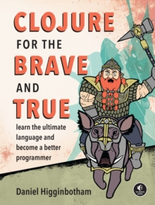 Clojure For The Brave And True, Paperback / softback Book