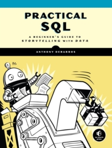 Practical SQL : A Beginner's Guide to Storytelling with Data, Paperback Book