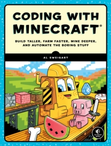 Automate The Minecraft Stuff : Mine, Farm, and Build with Code, Paperback Book