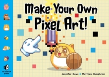 Make Your Own Pixel Art, Paperback / softback Book