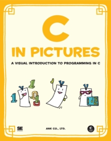 C In Pictures : A Visual Introduction to Programming in C, Paperback / softback Book