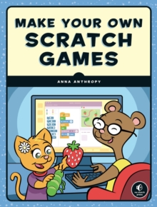 Make Your Own Scratch Games, Paperback / softback Book