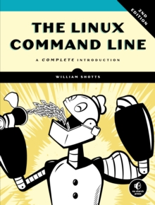 The Linux Command Line, 2nd Edition, Paperback / softback Book