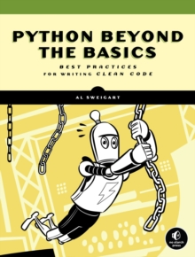Python Beyond The Basics : Best Practices for Writing Clean Code, Paperback / softback Book