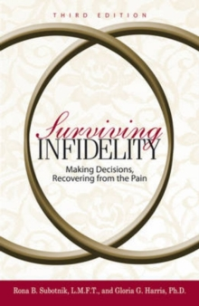 Surviving Infidelity : Making Decisions, Recovering from the Pain, Paperback / softback Book