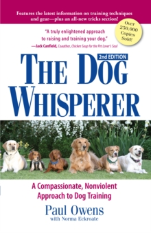 The Dog Whisperer : A Compassionate, Nonviolent Approach to Dog Training, Paperback Book