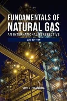 Fundamentals of Natural Gas : An International Perspective, Hardback Book