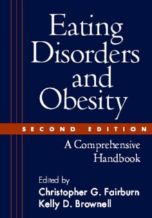 Eating Disorders and Obesity : A Comprehensive Handbook, Paperback Book