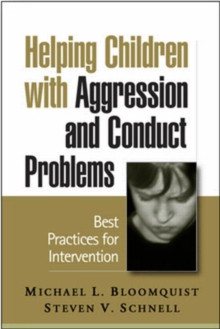 Helping Children with Aggression and Conduct Problems : Best Practices for Intervention, Paperback / softback Book