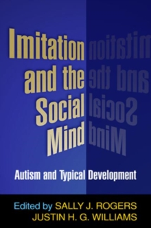 Imitation and the Social Mind : Autism and Typical Development, Hardback Book