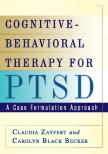 Cognitive-Behavioral Therapy for PTSD : A Case Formulation Approach, Hardback Book