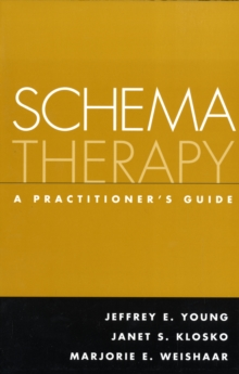 Schema Therapy : A Practitioner's Guide, Paperback Book