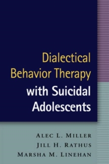 Dialectical Behavior Therapy with Suicidal Adolescents, Hardback Book