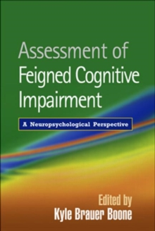Assessment of Feigned Cognitive Impairment : A Neuropsychological Perspective, Hardback Book