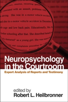 Neuropsychology in the Courtroom : Expert Analysis of Reports and Testimony, Hardback Book