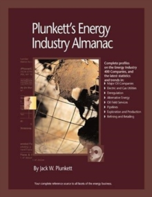 Plunkett's Energy Industry Almanac 2008 : Energy Industry Market Research, Statistics, Trends & Leading Companies, Paperback / softback Book