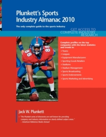Plunkett's Sports Industry Almanac 2010 : Sports Industry Market Research, Statistics, Trends & Leading Companies, Paperback / softback Book