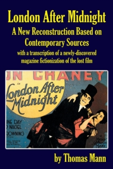 London After Midnight : A New Reconstruction Based on Contemporary Sources, Paperback / softback Book