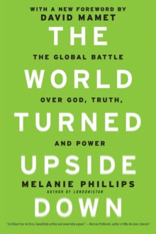 World Turned Upside Down : The Global Battle Over God, Truth, and Power, Paperback Book